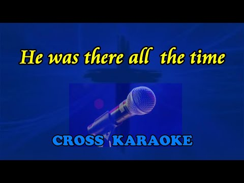 He was there all the time - karaoke backing by Allan Saunders
