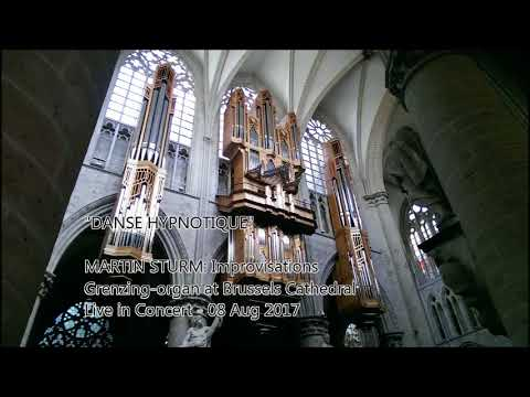 "Martin Sturm - Live at Brussels Cathedral - Improvisation: ""Danse hypnotique"""