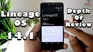 Lineage OS 14.1 | Full Depth of Re-Review | Best Custom Rom!