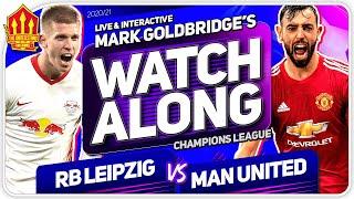 RB LEIPZIG vs MANCHESTER UNITED With Mark GOLDBRIDGE LIVE