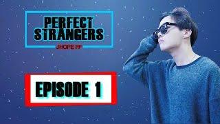 [BTS FF - JHOPE] Perfect Strangers: Episode 1