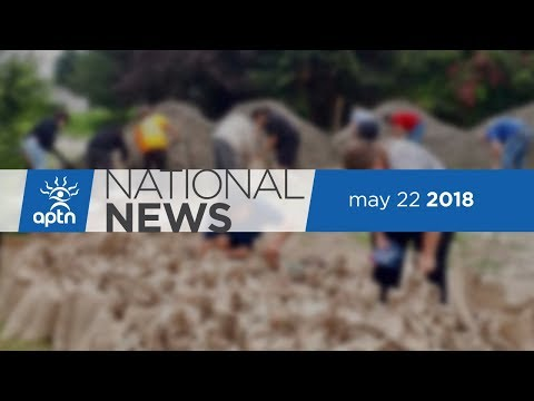 APTN National News May 22, 2018
