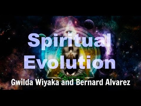 Spiritual Evolution - Gwilda Wiyaka and Bernard Alvarez