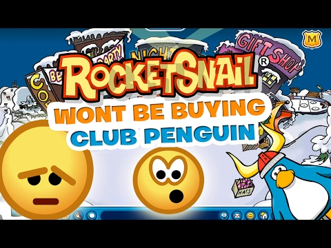 Rocketsnail WONT be buying Club Penguin