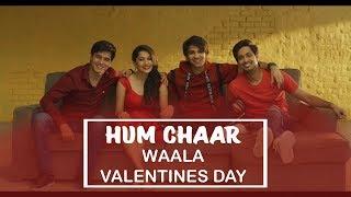 Hum Chaar 2019 | Happy Valentine