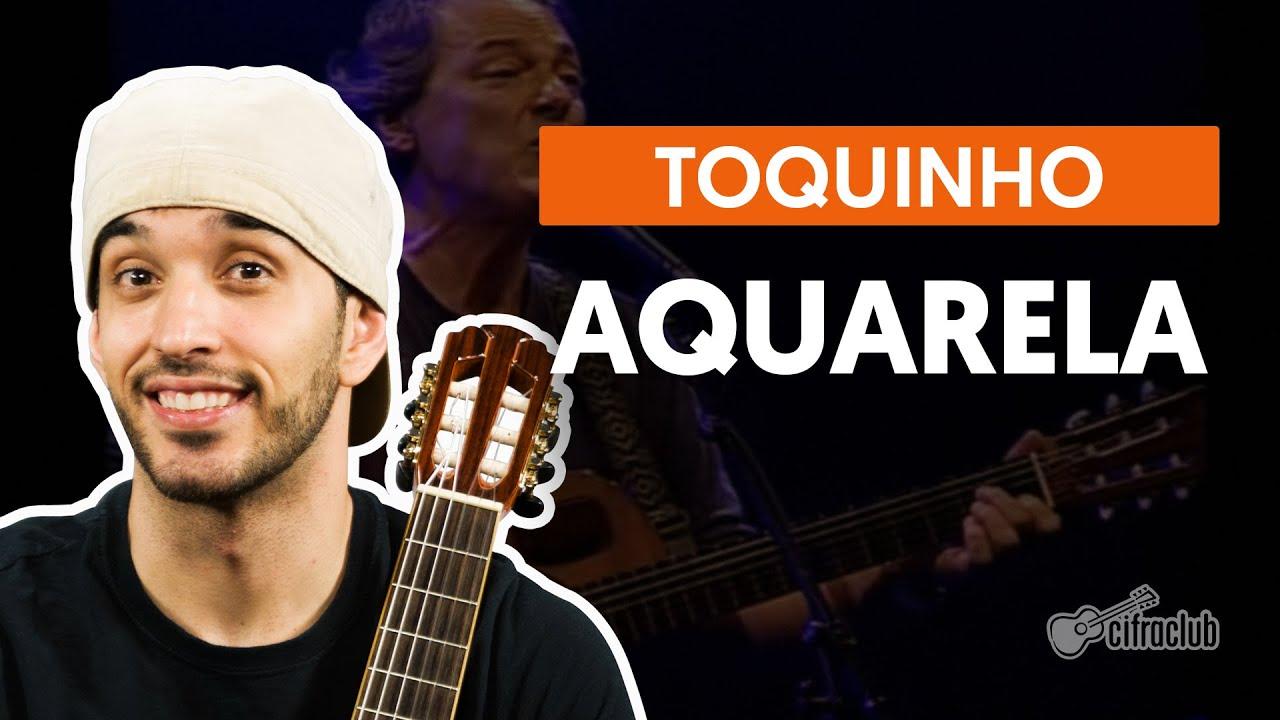 Aquarela Toquinho Cifra Club