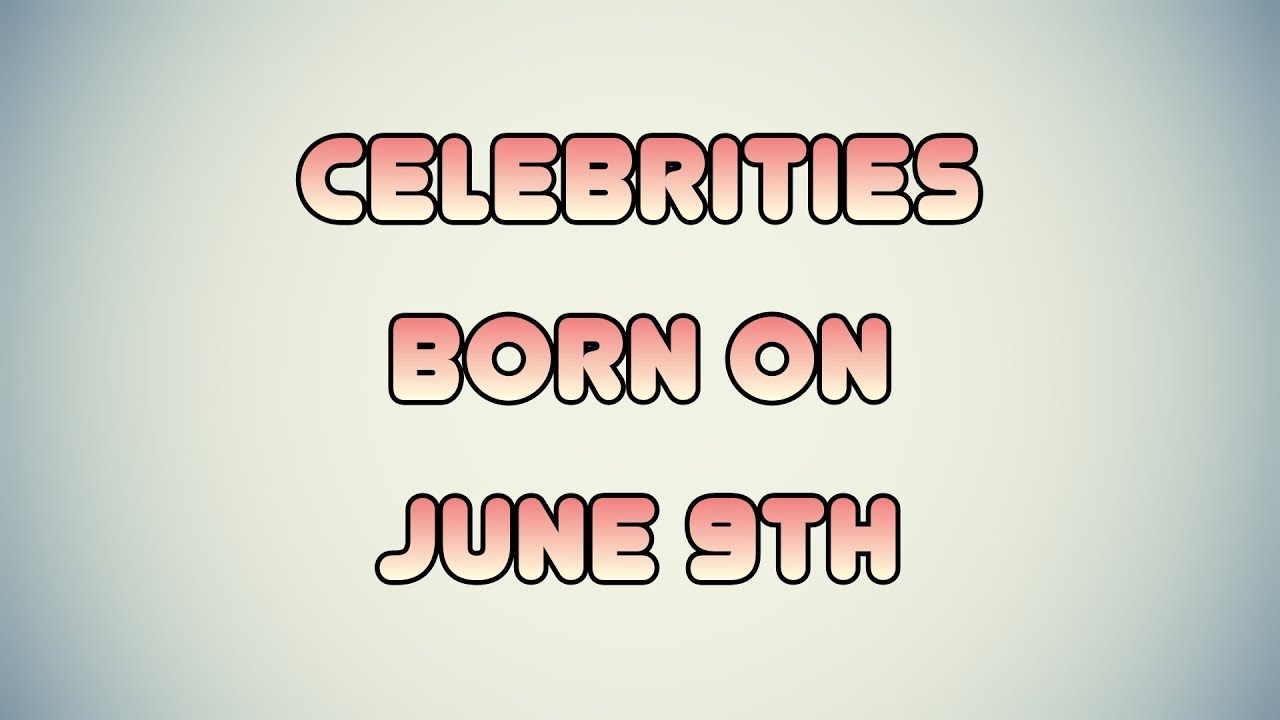 June 10 Birthdays | Famous Birthdays