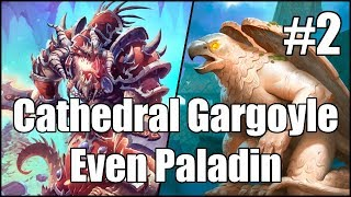 [Hearthstone] Cathedral Gargoyle Even Paladin (Part 2)