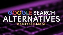 10 Google Search Alternatives You Should Know!