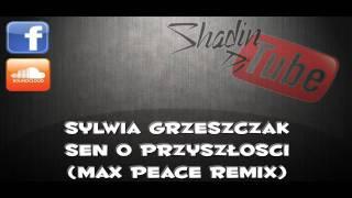 Sylwia Grzeszczak - Sen o Przyszłości (Max Peace Remix)