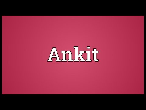 Ankit Meaning