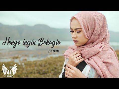 CUT ZUHRA - HANYA INGIN BAHAGIA (Official Music Video)