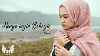 CUT ZUHRA - HANYA INGIN BAHAGIA (Official Music Video)
