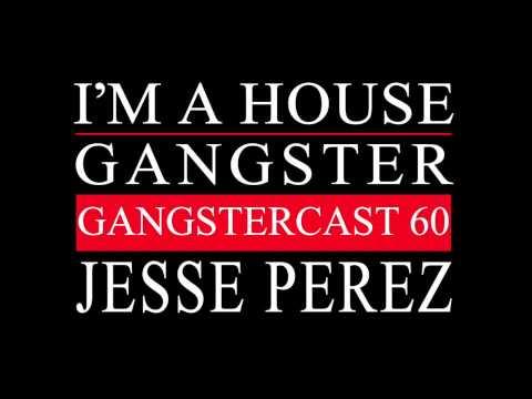 Jesse Perez - Gangstercast 60