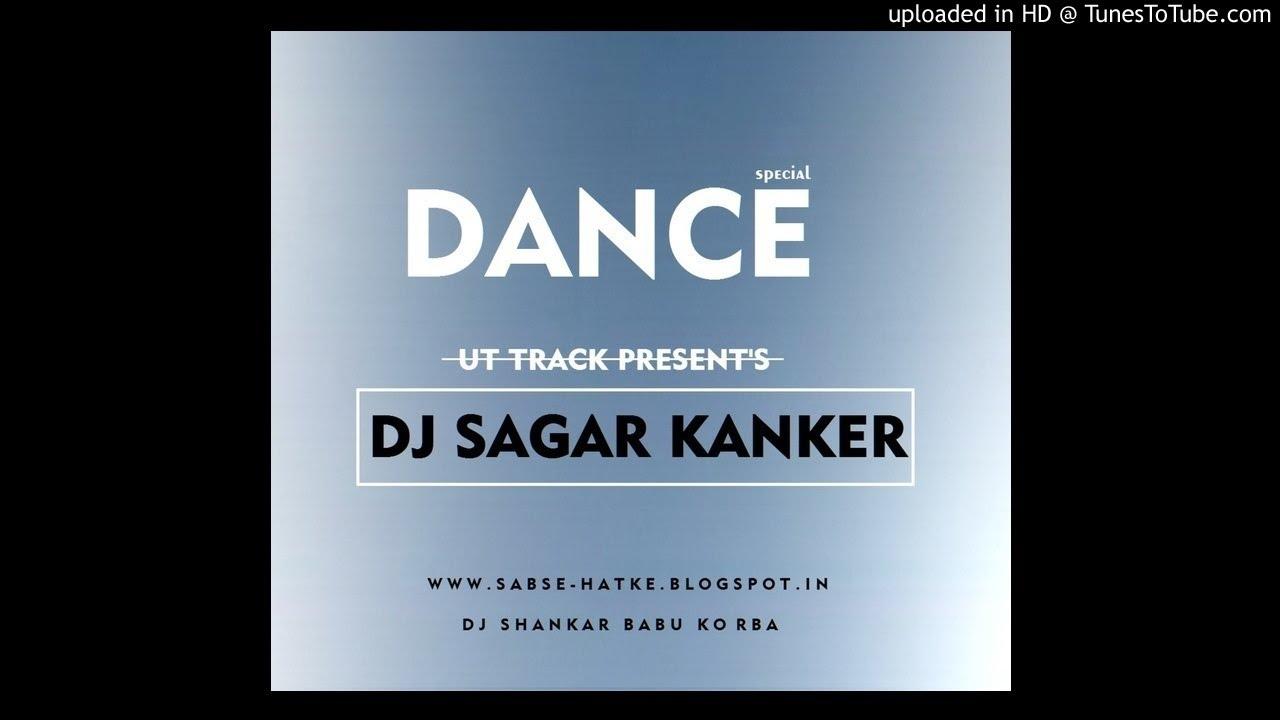 UT-HAY RE CHUMKI DJ SAGAR KANKER