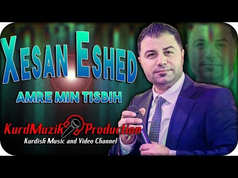 Xesan Eshed - Amre Min Tisbih - 2018 - KurdMuzik Production