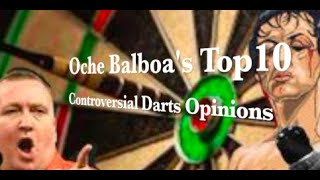 OCHE BALBOA's Top 10 Controversial #Darts Opinions! #LoveTheDarts #Opinion