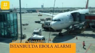 İSTANBUL'DA EBOLA ALARMI