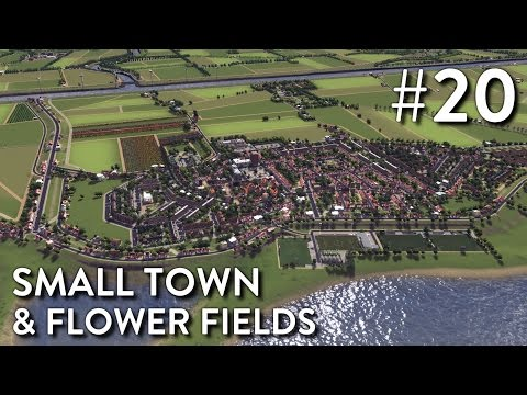 Cities Skylines: Dutch City - Episode 20 - Small Town & Flower Fields
