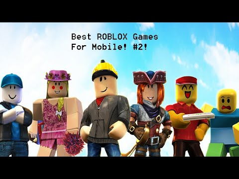 Best ROBLOX Games For Mobile #2!