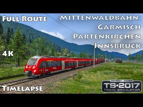 4K Timelapse - Full Route ► Mittenwaldbahn: Garmisch-Partenkirchen - Innsbruck ► Train Simulator |
