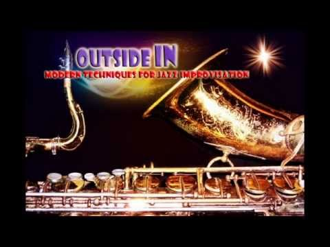 """OUTSIDE IN""- MODERN JAZZ TECHNIQUES FOR SAXOPHONE & OTHER INSTRUMENTS DVD"