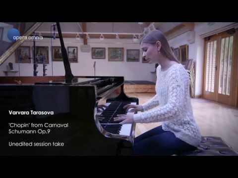 Varvara Tarasova   Schumann Carnaval 'Chopin'