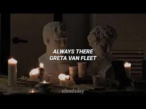Always There - Greta Van Fleet // Sub. Español