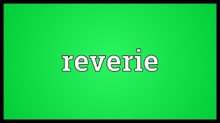 Reverie Meaning