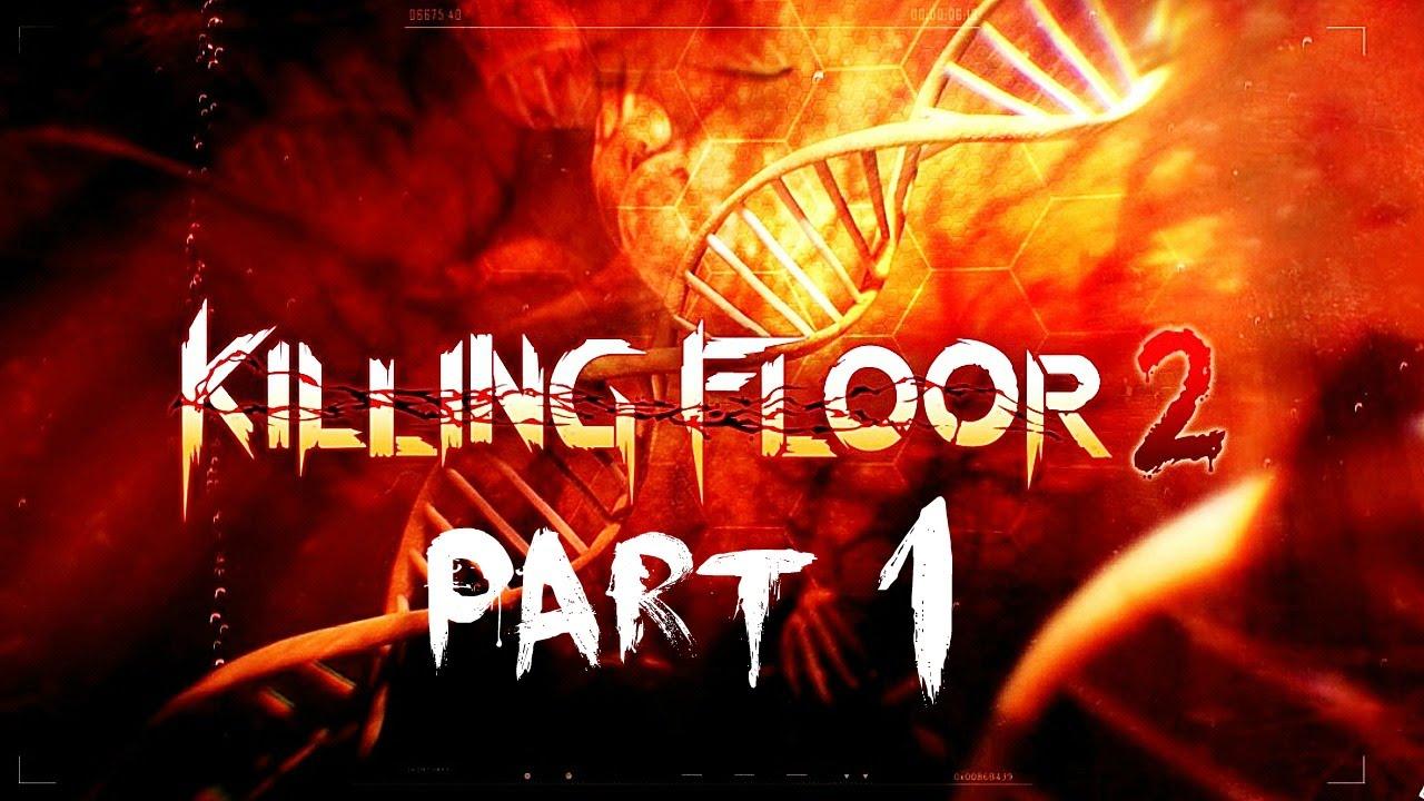 Killing floor 2 gameplay walkthrough part 1 for Floor 2 boss swordburst 2