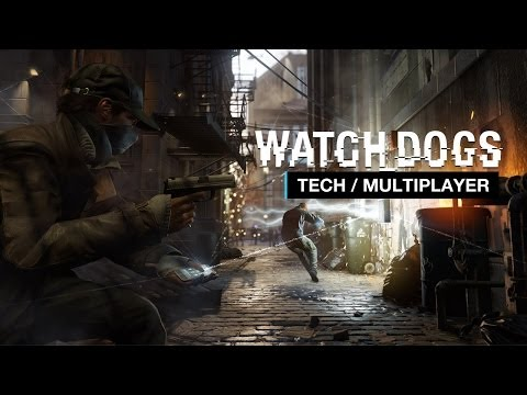 Watch Dogs Exclusive Series - Part 4: Tech / Multiplayer