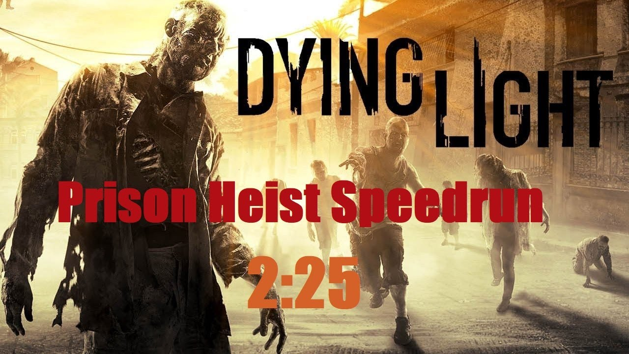 Dying Light: Prison Heist - Speedrun Solo World Record (2:25) thumbnail