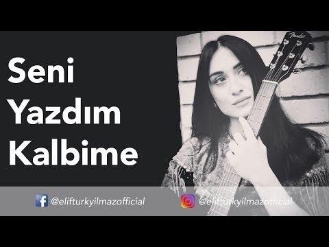 Elif Türkyılmaz - Seni Yazdım Kalbime