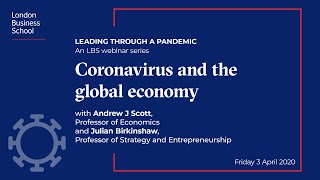 Leading through a pandemic: Coronavirus and the global economy| London Business School