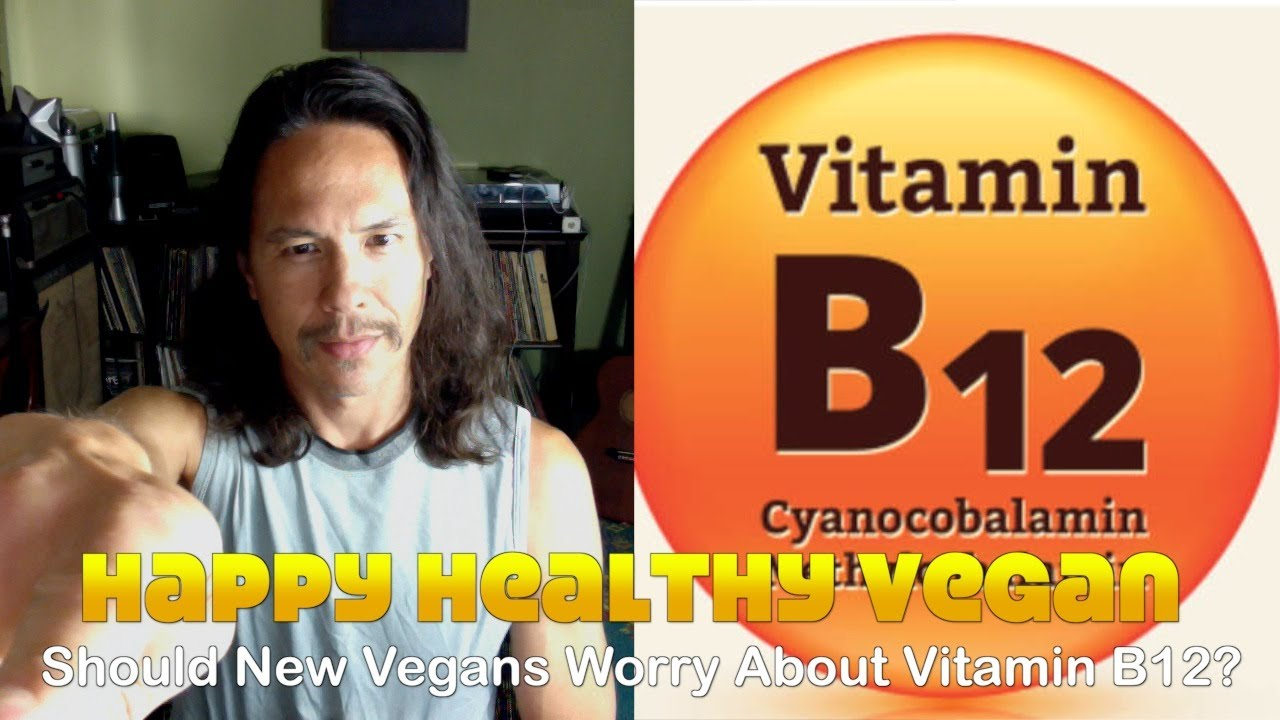Should New Vegans Worry About Vitamin B12?