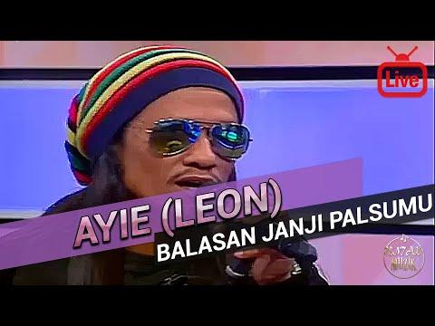 Ayie (Leon) - Balasan Janji Palsumu 2017 (Live)
