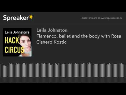 Flamenco, ballet and the body with Rosa Cisneros Kostic