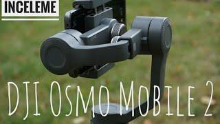 DJI Osmo Mobile 2 İNCELEMESİ (Fiyatı)