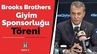 Beşiktaş - Brooks Brothers Giyim Sponsorluğu Töreni