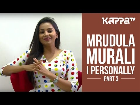 Mrudula Murali - I Personally (Part 3) - Kappa TV