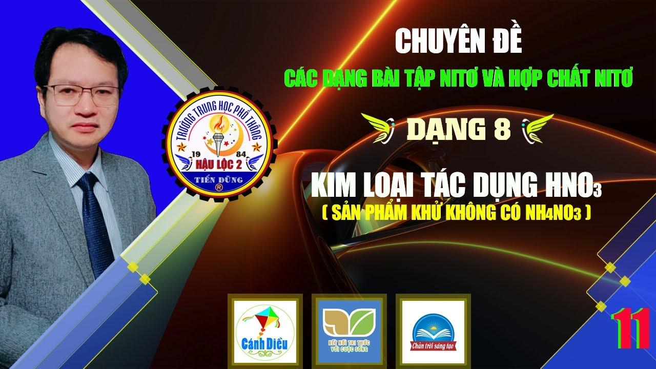 Hóa 11. Dạng 8. Bài tập HNO3 (sản phẩm khử không có NH4NO3)