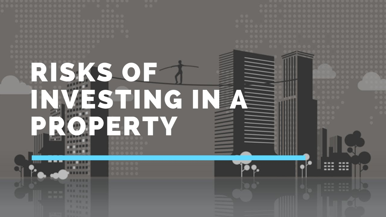 Risks of Investing in a Property