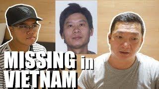 Việt Kiều về Việt Nam Rồi Biến Mất Tiêu (UPDATE) He Went to Vietnam and Never Came Home