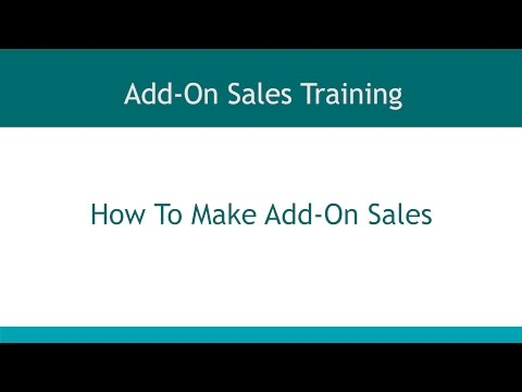 Add On Sales - Section 2 - How To Make Add On Sales