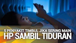 BAHAYA! 5 PENYAKIT TIMBUL JIKA SERING PAKE HP SAMBIL TIDURAN
