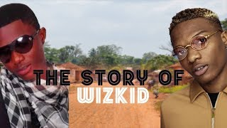 The Story Of Wizkid - Before The Fame