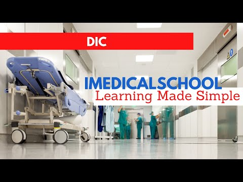Medical School - DIC (Disseminated Intravascular Coagulation)