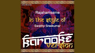 Rajahamsame (In the Style of Swathy Sreekumar) (Karaoke Version)