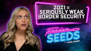 2021 = Seriously Weak Border Security