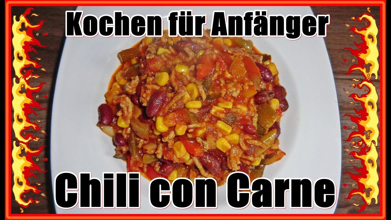 Kochen Für Anfänger Chili Con Carne Youtube